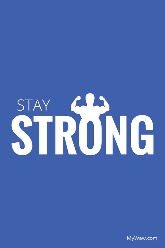 stay-strong-mywaw